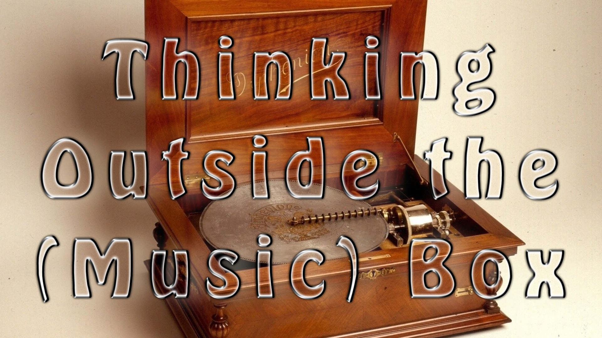 "From A Capella to a Marble Machine, Thinking Outside the ""Music"" Box"